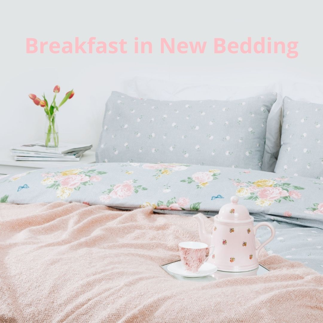 Mother's Day: Breakfast in New Bedding