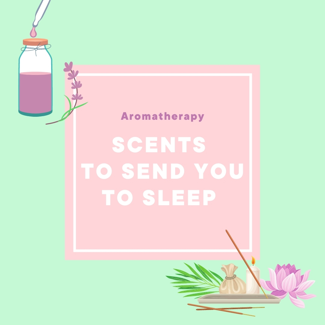 Aromatherapy - Scents to send you to sleep